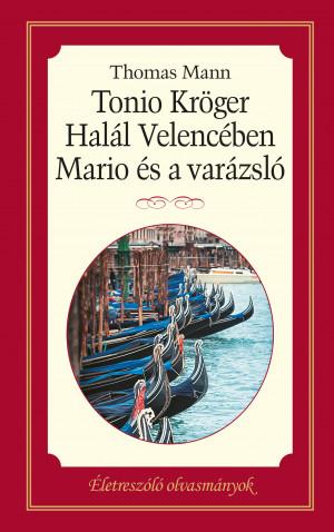 Tonio Kröger – Halál Velencében – Mario és a varázsló