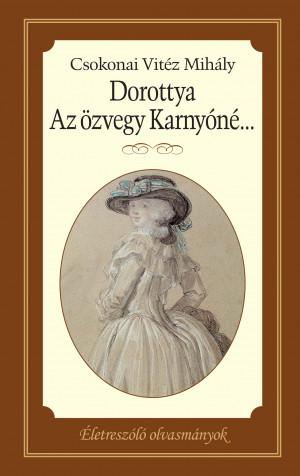 Dorottya – Az özvegy Karnyóné...