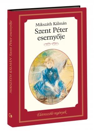 Életreszóló regények sorozat 1. kötet  Szent Péter esernyője