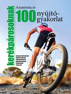 Anatómia és 100 nyújtógyakorlat kerékpárosoknak