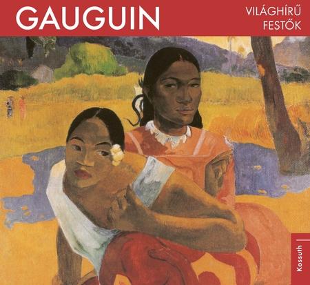 Gauguin - Világhírű festők
