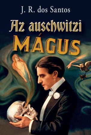 Az auschwitzi mágus