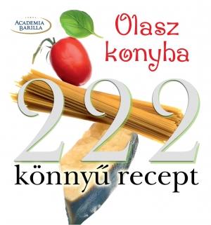 Olasz konyha -  222 könnyű recept