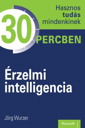 Hasznos tudás mindenkinek 30 percben – 3. Érzelmi intelligencia