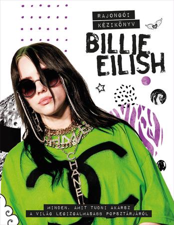 Billie Eilish rajongói kézikönyv