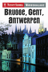 Városkalauz - Brugge, Gent, Antwerpen