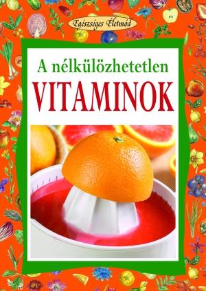 A nélkülözhetetlen vitaminok