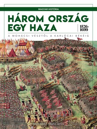 Magyar história sorozat 4. kötet - Három ország egy haza 1526-1699