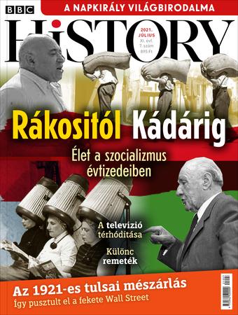 BBC History - XI. évfolyam, 7. szám (2021. július)