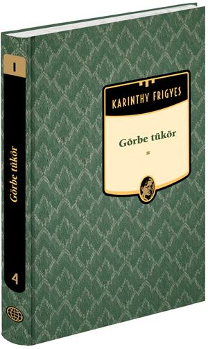 Karinthy Frigyes művei - 4. kötet,Görbe tükör