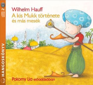 A kis Mukk történetei és más mesék