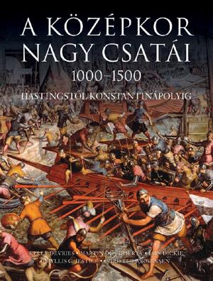 A középkor nagy csatái, 1000-1500