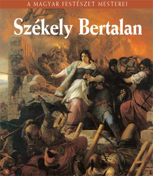 A Magyar Festészet Mesterei sorozat - 3. Székely Bertalan