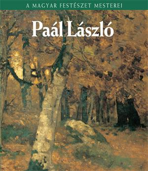 A Magyar Festészet Mesterei sorozat - 4. Paál László