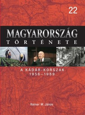 Magyarország története 22. A Kádár-korszak