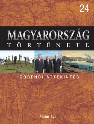 Magyarország története 24. Időrendi áttekintés