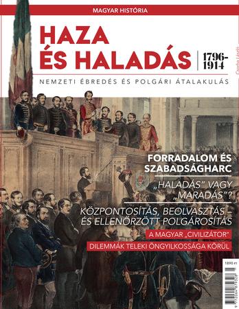 Magyar história Bookazine sorozat 6. kötet - Haza és haladás