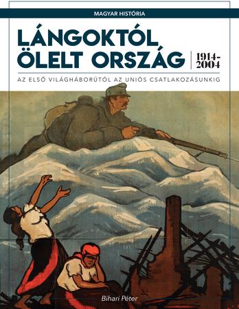 Magyar história sorozat 7. kötet - Lángoktól ölelt ország