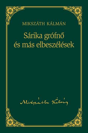 Mikszáth-sorozat, 18. kötet - Sárika grófnő és más elbeszélések