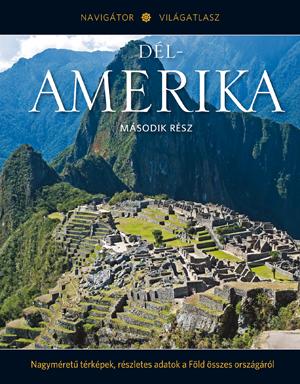 NAVIGÁTOR Világatlasz, 8. kötet - Dél-Amerika, II.