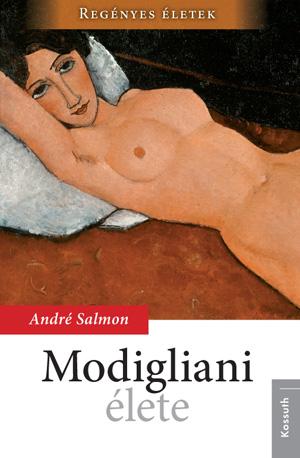 Regényes életek sorozat5. kötet  - Modigliani élete