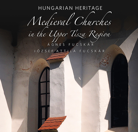 Medieval Churches in the Upper Tisza Region