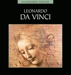 Világhíres festők sorozat 3. kötet - Leonardo da Vinci