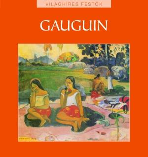 Világhíres festők sorozat 4. kötet - Gauguin
