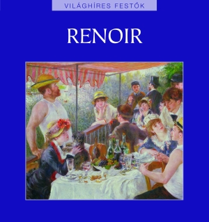 Világhíres festők sorozat 5. kötet - Renoir