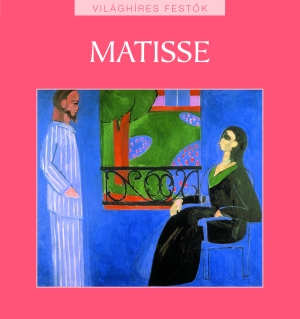 Világhíres festők sorozat 13. kötet - Matisse