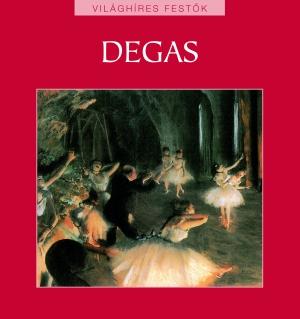 Világhíres festők sorozat 16. kötet - Degas