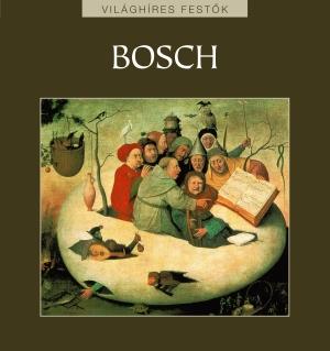 Világhíres festők sorozat 18. kötet - Bosch