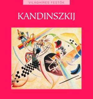 Világhíres festők sorozat 20. kötet - Kandinszkij