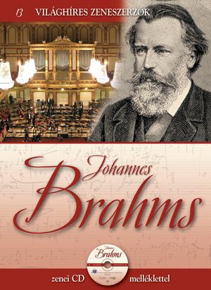 Világhíres zeneszerzők sorozat,13. kötet - Johannes Brahms