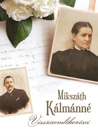 Mikszáth Kálmánné visszaemlékezései