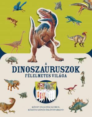 A dinoszauruszok félelmetes világa
