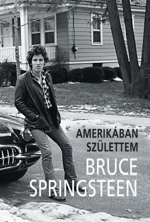 Bruce Springsteen – Amerikában születtem