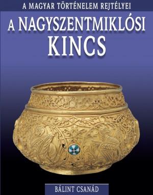 A magyar történelem rejtélyei sorozat 7. kötet A nagyszentmiklósi kincs