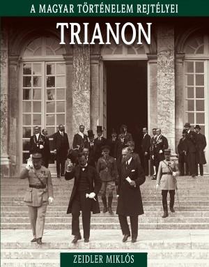 A magyar történelem rejtélyei sorozat 20. kötet Trianon