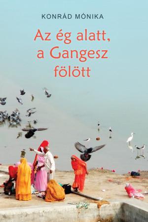 Az ég alatt, a Gangesz fölött