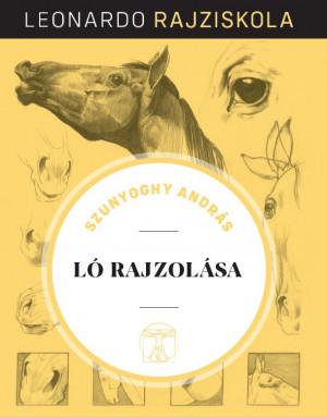 Leonardo rajziskola sorozat 3. kötet (keménytáblás) - Ló rajzolása