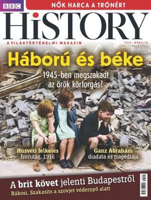 BBC History - VI. évfolyam, 4. szám (2016. április)