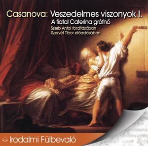 Casanova: Veszedelmes viszonyok I. - hangoskönyv