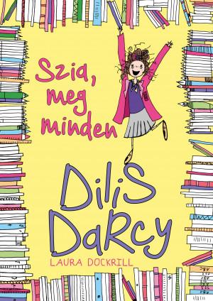 Dilis Darcy – Szia, meg minden