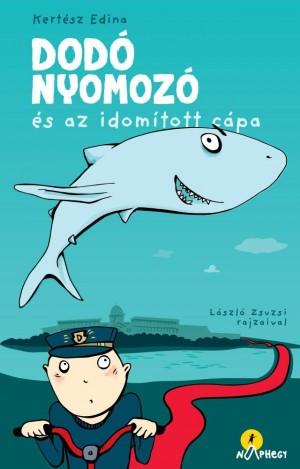 Dodó nyomozó és az idomított cápa