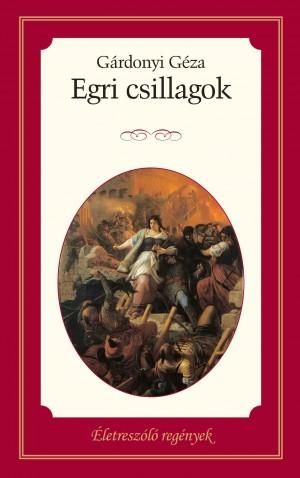 Életreszóló regények sorozat 13. kötet Egri csillagok