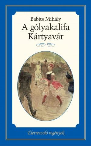 Életreszóló regények sorozat 18. kötet A gólyakalifa – Kártyavár