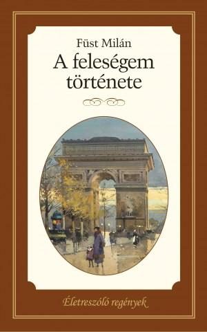 Életreszóló regények sorozat 19. kötet A feleségem története