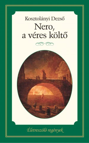 Életreszóló regények sorozat 24. kötet Nero, a véres költő