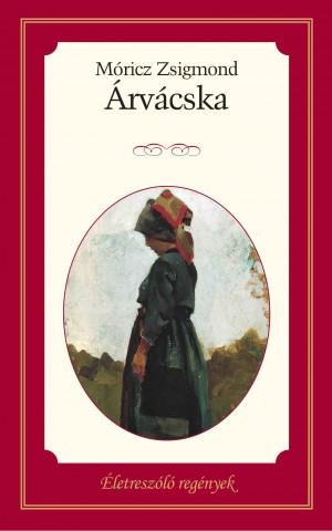 Életreszóló regények sorozat 25. kötet Árvácska